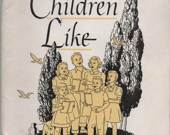 Songs Children Like, Folk Songs From Many Lands, 1954, Paperback, illustrated, 48 pages, Doing Nothing But Sing, We're All Together Again