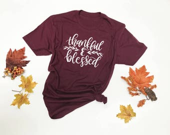 Thankful and Blessed, Thanksgiving Shirt, Fall Shirt, Thankful Grateful Blessed, Thankful Shirt, Pumpkin Spice, THANKFUL & BLESSED