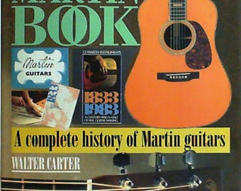 The Martin Book: A Complete History of Martin Guitars by Walter Carter (Hard Cover, 1995)