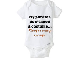 My parents don't need a costume... They're scary enough Baby Bodysuit, Baby Clothing, Funny Baby Clothing, Funny Halloween Baby Costume