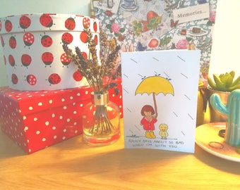 Handmade Feel-Good Card / Rainy Days Aren't So Bad When I'm With You