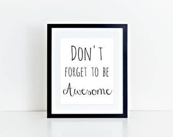 Don't Forget to be Awesome - Printable Poster - 8 x 10, Downloadable, Art Decor