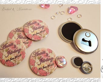 Badge, Magnet, mirror, Magnet bottle opener: Welcome personalized gifts - size 2.5 cm and 5.8 cm