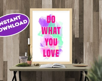 Do What You Love, Quote Art, Watercolor Art, Instant Download, Digital Art, Inspirational Art, Quote Print, Home Decor, Art Decor