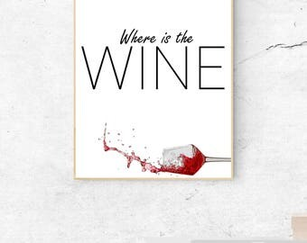Where is the Wine - Funny wine print, Humor, Alcohol, Stylized Kitchen print