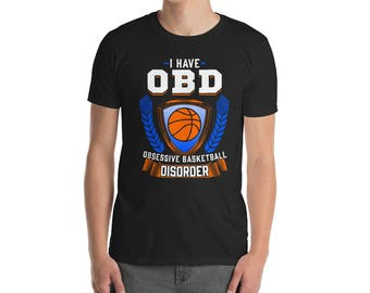 Unisex Basketball Shirt - Obsessive Basketball Disorder - Funny Basketball Shirts - Basketball Gift - Basketball Player Shirt - Basketball L