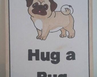Hand Painted Canvas - Hug a Pug