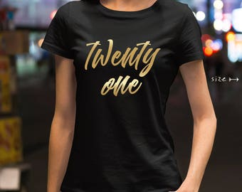 21 birthday shirt Twenty One Birthday Shirt Glitter Birthday Shirt 21 Bday Shirt for women Birthday Gift Shirt Custom Birthday tshirt