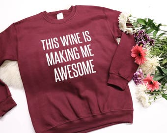 wine shirt, wine lover, wine tasting, bachelorette party shirt, vino, wine thirsty, wine bachelorette party, this wine is making me awesome