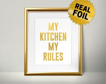 My Kitchen My Rules, Real Gold Foil Print, kitchen wall decor, Foil Art, kitchen art, gold foil printing, kitchen design