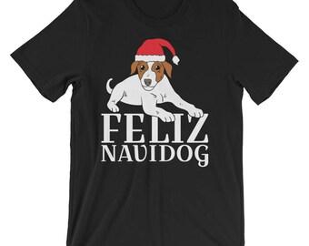 Jack Russell Terrier Christmas Shirt Feliz Navidog UNISEX T-Shirt Gift Christmas Gift for Dog Lover