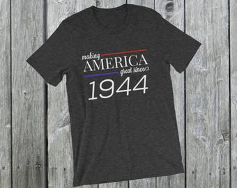 Making America great since 1944 T-Shirt, 74 years old, 74th birthday, custom gift, unique gift, Christmas gift, birthday gift, father gift