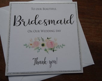 To Our Beautiful Bridesmaid on Our Wedding Day - Thank You! Handmade Wedding Card