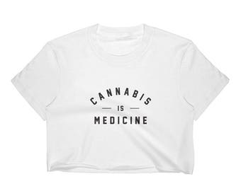 "Women's Crop Top, ""Cannabis is Medicine"""
