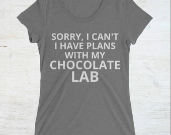 Funny Sorry, I Can't I Have Plans With My Chocolate Lab Dog Breed Ladies' Short Sleeve Gift T-Shirt