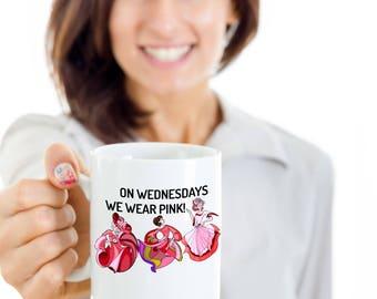 On Wednesdays We Wear Pink - Be Princess, Preemie Princess, Princess Lover, Disney Princess Inspired Mug