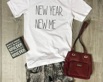 New Year, New Me Women/Unisex T-Shirt, Cute, Girly, Fun, Party, New Years, Relaxed, Comfortable, Graphic Tee, New Years Resolution
