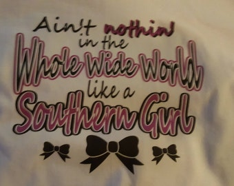 Ain't nothin' in the whole wide world like a southern girl