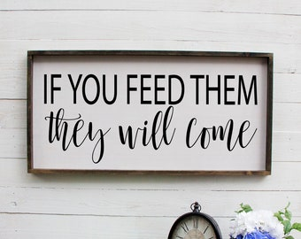 If You Feed Them They Will Come, Kitchen Decor, Breakfast, Rustic Kitchen, Farmhouse Decor, Large Signs On Wood, Large Kitchen Wall Decor