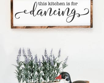 This kitchen is for dancing, large wooden signs, farmhouse style sign, kitchen wall design,personalized rustic wood signs, wood signs home