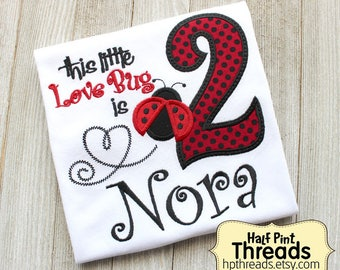 This Little Love Bug Is Two Ladybug Second Birthday Personalized Embroidered Shirt or Bodysuit, Ladybug Second Birthday, Ladybug Birthday