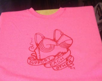 Support Each Other (PINK) T-SHIRT  (red ink)