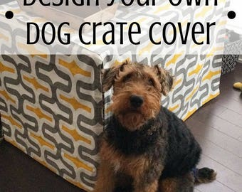 Designer Dog Crate Cover, YOU Choose Fabric, MANY Fabric Collections, Kennel Cover, Pet Crate Cover, Personalization & Grommets Extra