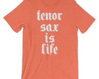 Punk Tenor Sax is Life Tenor Sax Shirt Tenor Sax T-Shirt Tenor Sax Tee Tenor Sax Player Tenor Sax Gift Tenor Saxophone Band Geek Shirt Ma