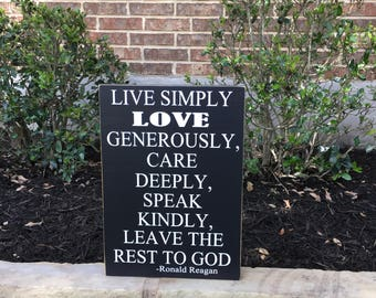 Live Simply, Love Generously, Leave The Rest To God Custom Wood Sign ~ Ronald Reagan Sign ~Live Simply Sign ~ Republican Sign