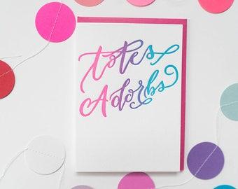 Letterpress Totes Adorbs Card