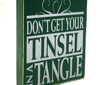 Christmas Decor Wood Sign Distressed Tinsel in a Tangle in Glitter or solid text