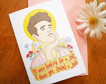 Morrissey Greetings Card - 'You Were Looking For a Job...'- Friendship, Birthday, New Job, Valentines, Christmas, Blank