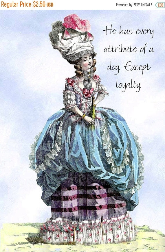 """He Has Every Attribute of a Dog. Except Loyalty. ~ Marie Antoinette Funny 4"""" x 6"""" Postcards ~ Free Shipping in USA"""