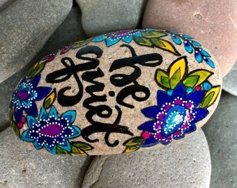 be quiet / be still / painted rocks/ painted stones/ boho art / hippie art / art for altars / hand painted rocks/ meditation/ yoga / stones