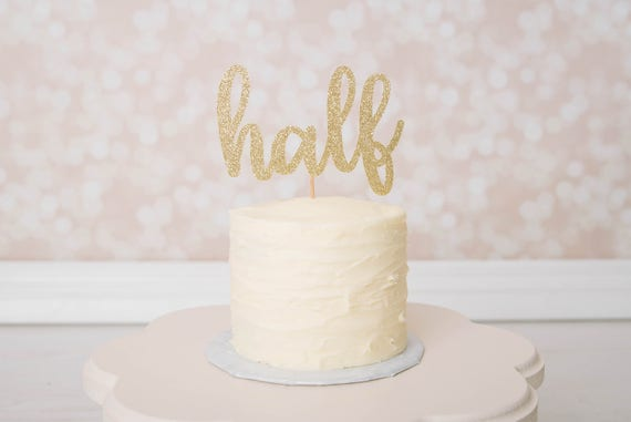 Half Cake Topper - Glitter - Smash Cake Topper. Half Birthday. Six Month Cake Topper. Birthday Party. 1/2 Birthday.  First Year.