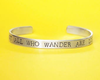 Not All Who Wander Are Lost Bracelet, Travel Jewelry, Wanderlust, Stackable Cuff Bracelet, Inspirational Mantra, Boho Earth Graduation Gift