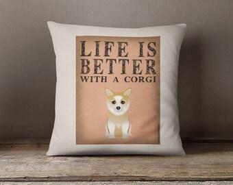 "Corgi Decorative Pillow - Life is Better with a Corgi Decorative Toss Pillow - 18"" x 18"" Square Pillow Cover - Item LBCO"