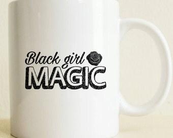 Black Girl Magic Gift | Best Friend Gift | Custom Mug Gifts For Her | Coffee Lover Mug | Tea Lover Mug | Birthday Gift | Fast Shipping