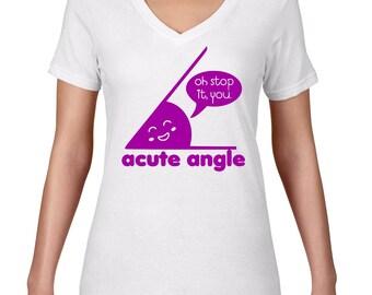 Womens VNeck, Acute Angle Tshirt, Math T Shirt, Tee, Funny T Shirt, A Cute Angle T Shirt, V Neck, Funny Tshirt, Ringspun Cotton, Semi Sheer