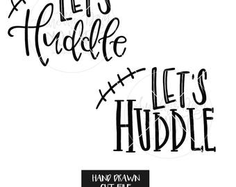 Digital File / Let's Huddle, Cursive and Print / SVG / Printable / Cut File / Silhouette / Cricut / Instant Download