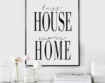 Less House More Home  - Typography  - Printable Art - Inspiration Print - Home Quote - Nursery Print - Wall Art - Home Decor