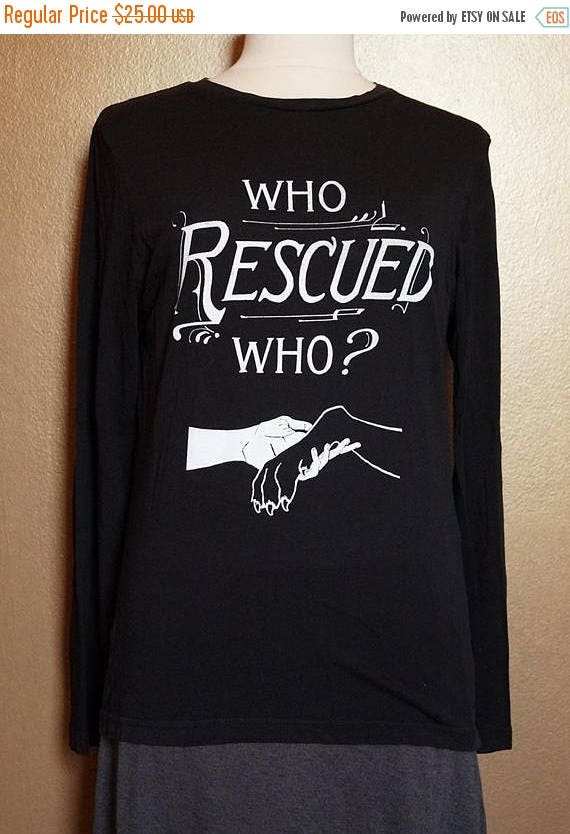 """ON SALE Small """"Who Rescued Who"""" Long Sleeved Tee, White Ink on Black"""