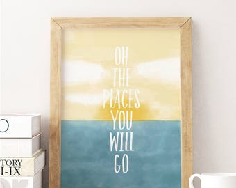 Oh the Places You Will Go Printable. Travel printable. Nursery Quote Print. Inspirational Printable.