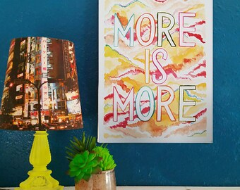 More is More - Artist Print