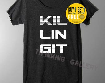 Killing It Shirt TShirt T Shirt Tee Shirts