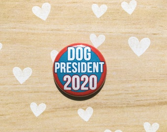 Dog President- one inch pinback button