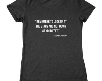 Remember to Look Up At The Stars | Stephen Hawking rip science cosmos | Women's Relaxed Tri-Blend T-Shirt DT2268