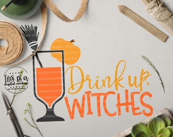 Drink Up Witches svg, Halloween Party svg, Halloween svg, Halloween Cut File, Cocktail Party svg, Cut Files for Silhouette for Cricut