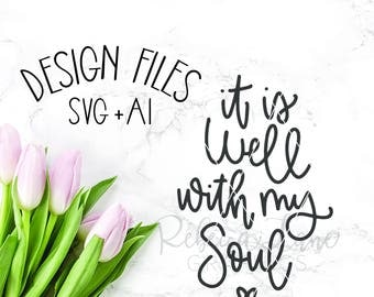 hand lettered it is well with my soul SVG file | vinyl | illustrator | cricut | silhouette | cut file | vector