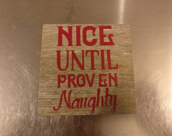 Nice Until Proven Naughty Faux Wood Magnet